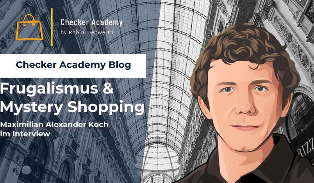 Mystery Shopping und Frugalismus – Maximilian Alexander Koch im Gespräch