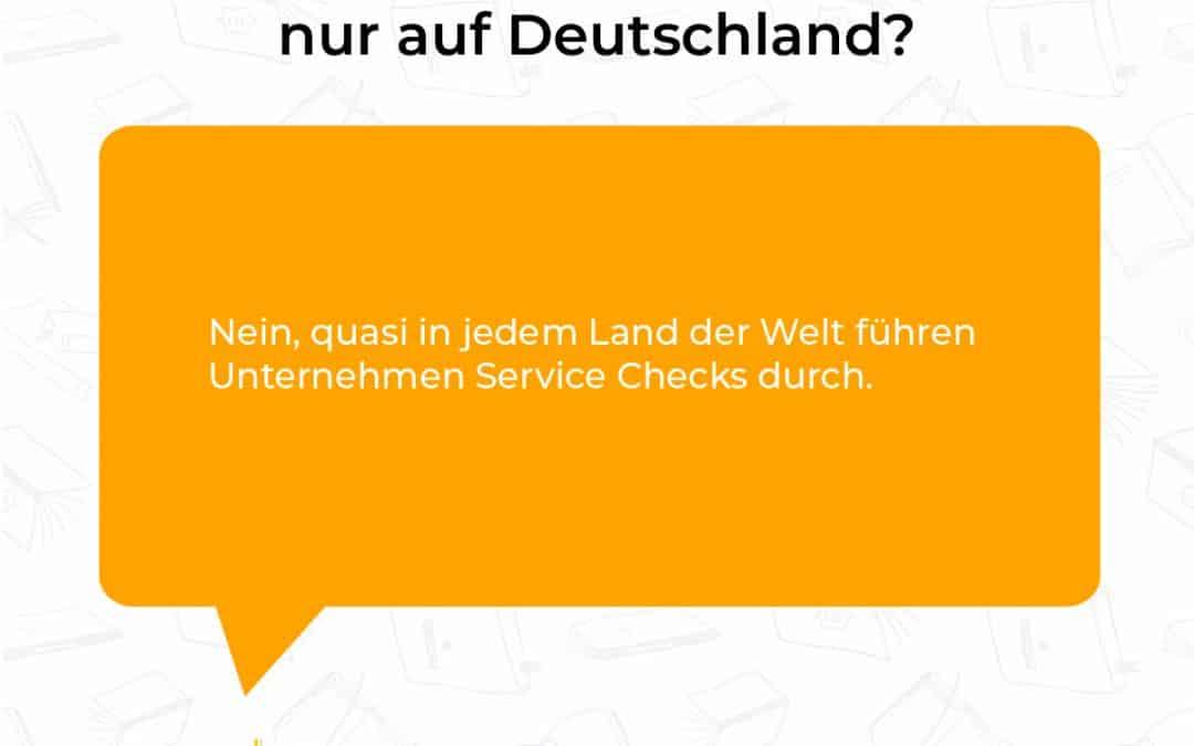Gibt es Mystery Shopping nur in Deutschland?